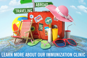 Traveling abroad?  Learn more about our Immunization Clinic.